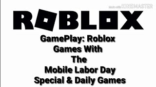 GamePlay: Roblox Games With The Mobile Labor Day Special & Daily Games