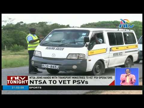 NTSA joins hands with transport ministries to vet PSV operators