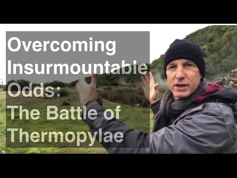 Overcoming Insurmountable Odds - 300 Spartans at Battle of Thermopylae