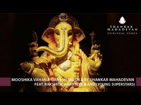 mooshika-vahana-ganesh-shloka-by-shankar-mahadevan-feat.-rakshita,-haripriya-&-anu(young-superstars)