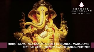 Video Mooshika Vahana-Ganesh Shloka by Shankar Mahadevan feat. Rakshita, Haripriya & Anu(Young Superstars) download MP3, 3GP, MP4, WEBM, AVI, FLV Oktober 2018