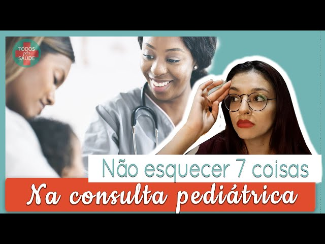 7 COISAS que você NÃO PODE ESQUECER para a consulta pediátrica 😱