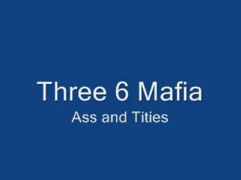 ass and tities three six mafia