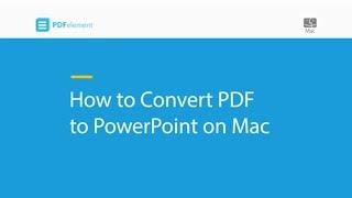 Comment Convertir des PDF en PowerPoint sur Mac (compatible avec macOS 10.14 Mojave)