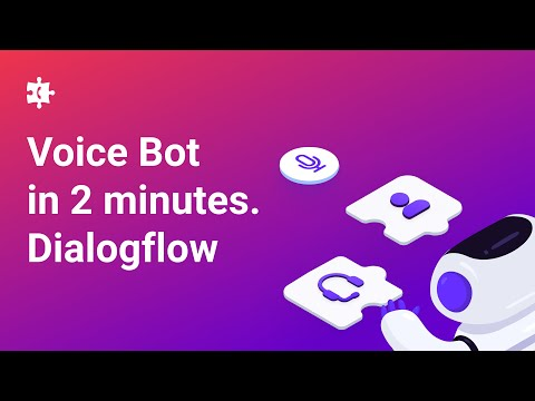 Create a Voicebot in 2 minutes using Dialogflow and Voximplant