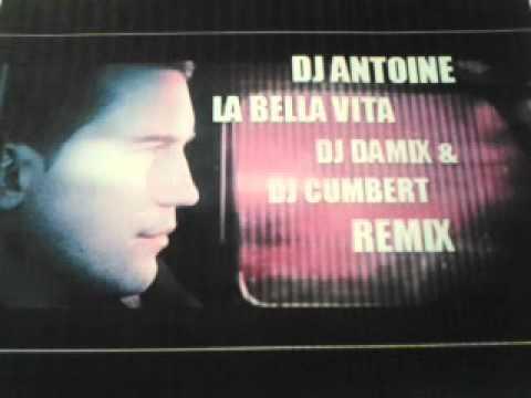 Dj Antoine La Bella Vita Dj Damix Dj Cumbert Remix Youtube