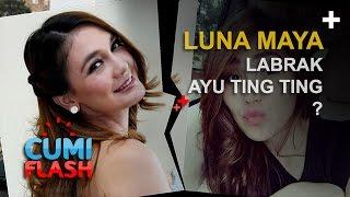 Hah? Luna Maya Labrak Ayu Ting Ting - CumiFlash 18 November 2016