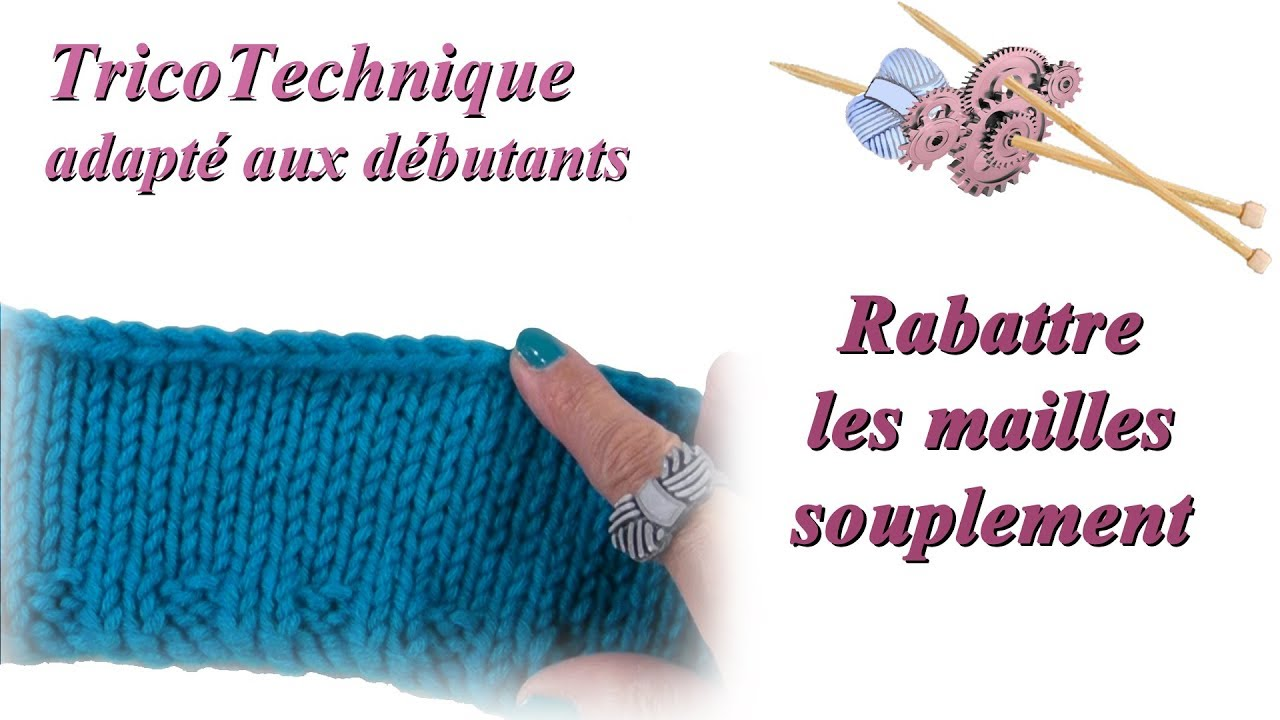 Tuto Tricot Rabattre Les Mailles Youtube