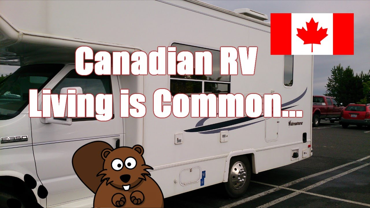 Full Time Rv Living In Canada Is Getting Common Youtube