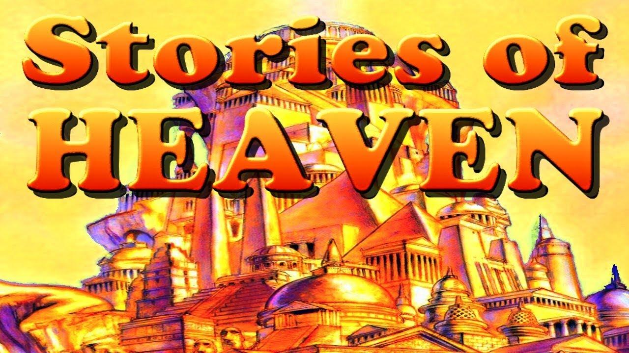 Stories of Heaven (8 Amazing Testimonies)