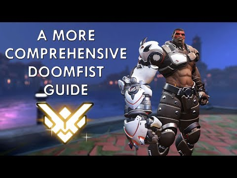 A More Comprehensive Doomfist Guide