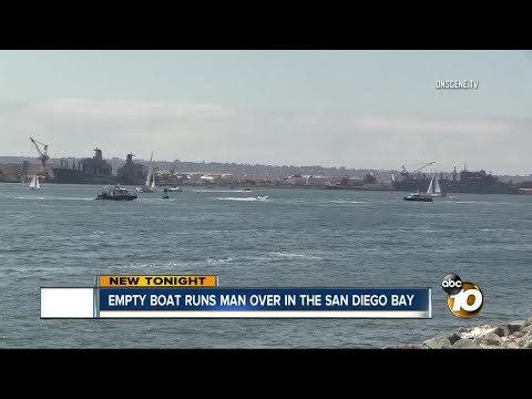 Empty boat runs man over in the San Diego Bay