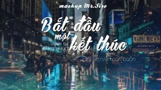 Mashup BẮT ĐẦU MỘT KẾT THÚC | TĂNG PHÚC [COVER]