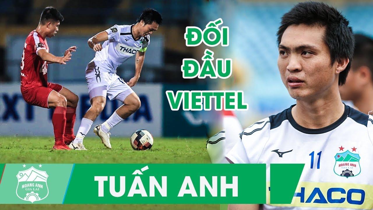 Đã mắt với những pha bóng của Tuấn Anh trong trận đấu với Viettel| HAGL FC