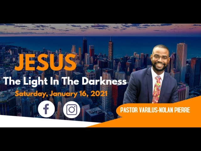 01-16-2021 | Past. Varilus-Nolan Pierre | Sermon: The Light Shines In The Darkness |