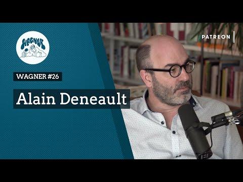 WAGNER #26 - Alain Deneault