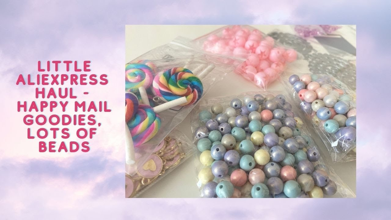 ✨ Little AliExpress Haul - Happy Mail Goodies, LOTS of Beads ✨