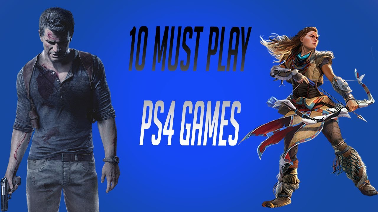 Top 10 Must Play Ps4 Games Youtube