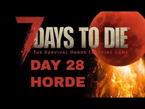 7 Days To Die: day 28 horde