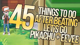 45 Things to do After Beating Pokemon Let's Go Pikachu & Eevee