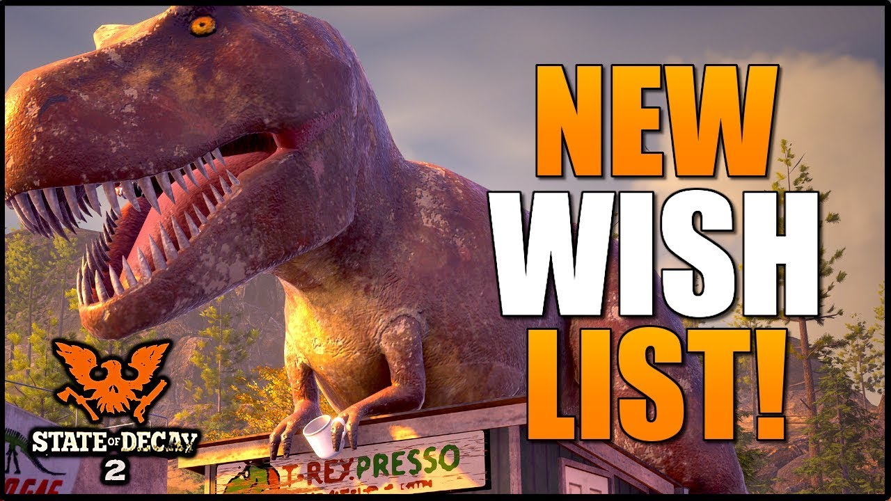 NEW* Wish List Feature! State of Decay 2 + My Ideas