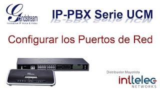 2.- Grandstream IP-PBX serie UCM, Configurar Puerto de Red