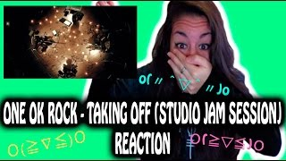 ONE OK ROCK - Taking Off (Studio Jam Session) ~IDK HOW TO FEEL~