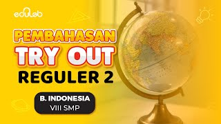 Pembahasan Try Out Reguler 2 : Bahasa Indonesia (VIII SMP)