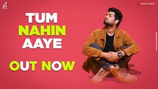Tum Nahin Aaye (Abir) Mp3 Song Download