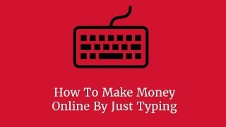 How To Make Money Online By Just Typing