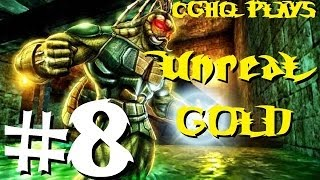 Unreal Gold Pt.8 | Walkthrough Gameplay w/CGHQ | 1080p HD PC