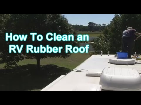 How To Clean An RV Rubber Roof   YouTube