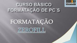 Formatação Zerofill - Para todos os HD´s !!