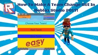 How To Make A Team Change GUI In ROBLOX Studio (EASY)