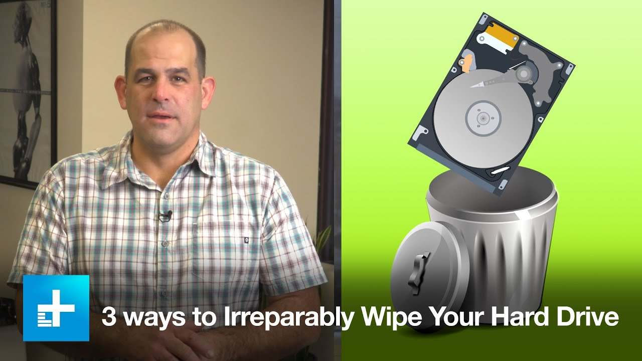 3 Ways to Irreparably Wipe Your Hard Drive