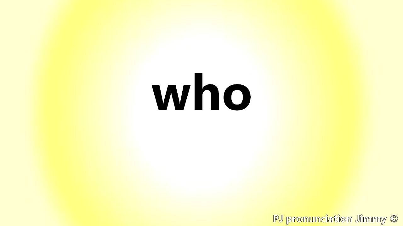 """How to pronounce """"who"""" - YouTube"""