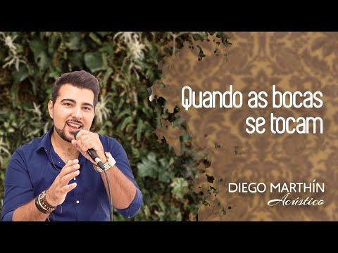 Quando as bocas se tocam - Diego Marthín Acústico