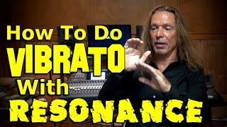 How To Do Vibrato With Resonance - Ken Tamplin Vocal Academy