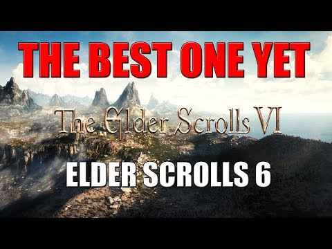 The Elder Scrolls 6 Could Be The Best One Yet