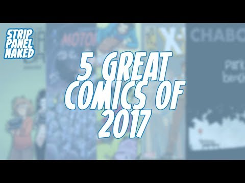 5 Great Comics of 2017 | Strip Panel Naked
