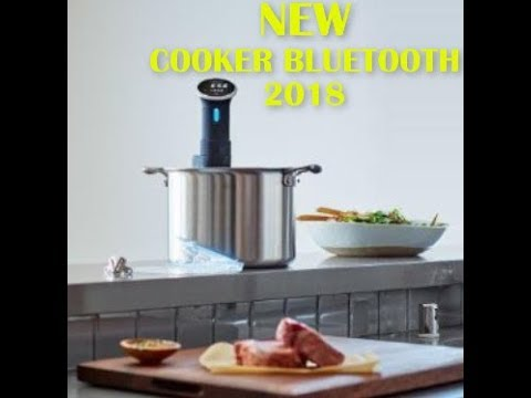 Cooker Bluetooth, Immersion Circulator, 800 Watts  REVIEW 2018