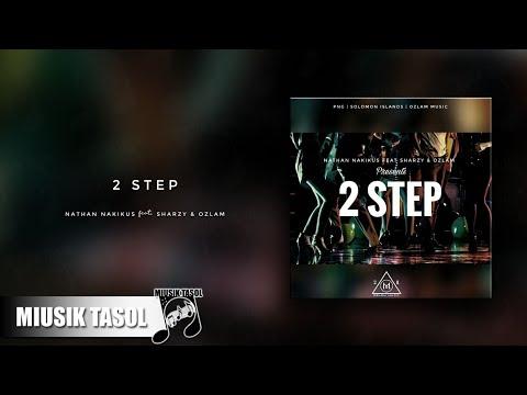 Nathan Nakikus - 2 Step (ft. Sharzy & Ozlam)
