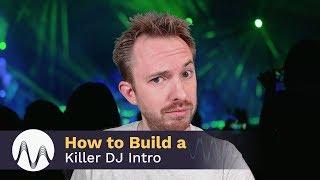 How to Build a Killer DJ Intro