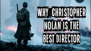 Why Christopher Nolan Is The Best Director