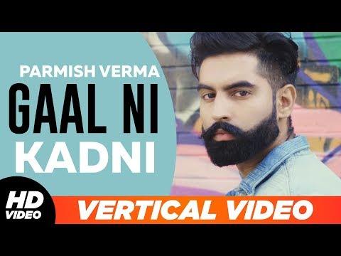Gaal Ni Kadni | Vertical Lyrical Video | Parmish Verma | Desi Crew | Latest Punjabi Songs 2019