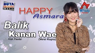 Happy Asmara - Balik Kanan Wae [OFFICIAL]