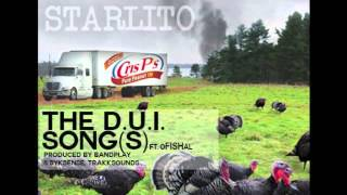 starlito the d u i song s ft ofishal