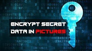 ENCRYPT SECRET DATA IN FORM OF PICTURES.