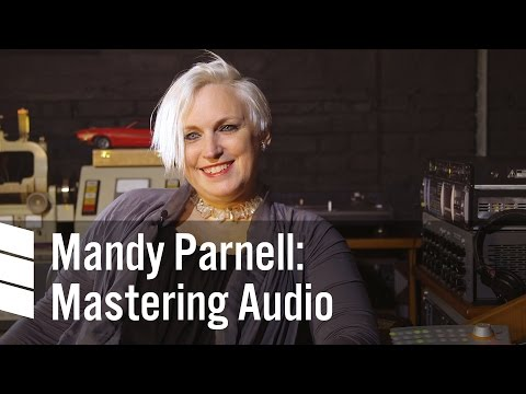 Mandy Parnell: Mastering Audio