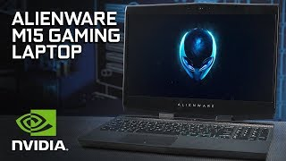 introducing the alienware m15 gaming laptop